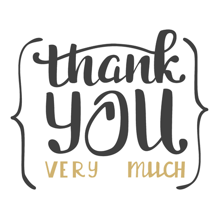 very: Thank you very much. Hand lettering inscription.