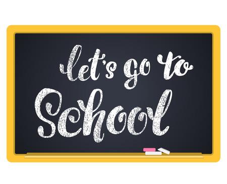 ir al colegio: vamos a ir a la escuela. inscripción en letras de tiza en una pizarra