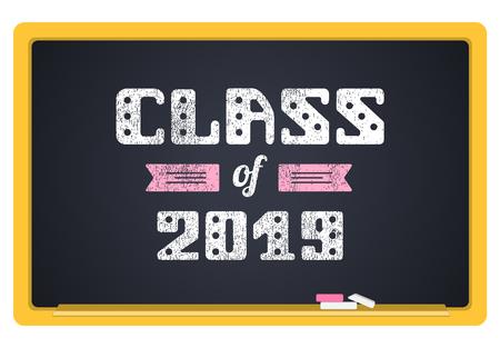 Class of 2019. High School Graduate, College Graduate. The inscription in chalk on a blackboard. Vector lettering.