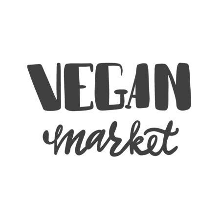 Hand lettering inscription for signboard vegetarian market. Vegan market.