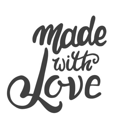 Made with love. Motivational phrase. Hand lettering brush and ink Illustration