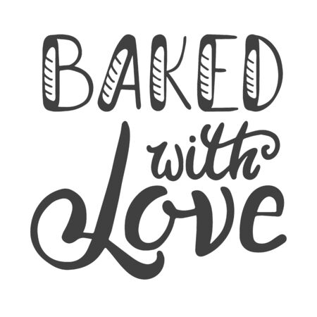 Baked whith love. Hand lettering ink inscription for decorating a sign for a bakery