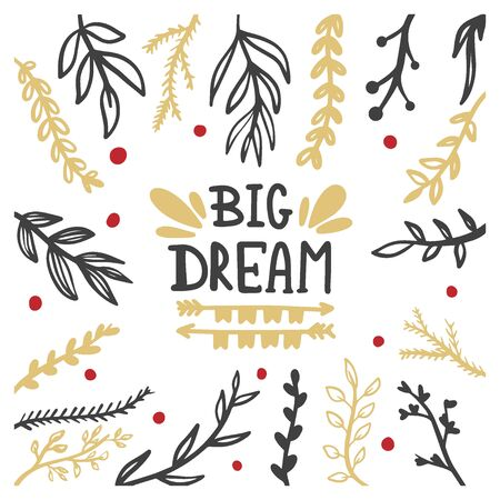 Big dream. Inspirational Poster. Hand lettering ink with floral ornaments