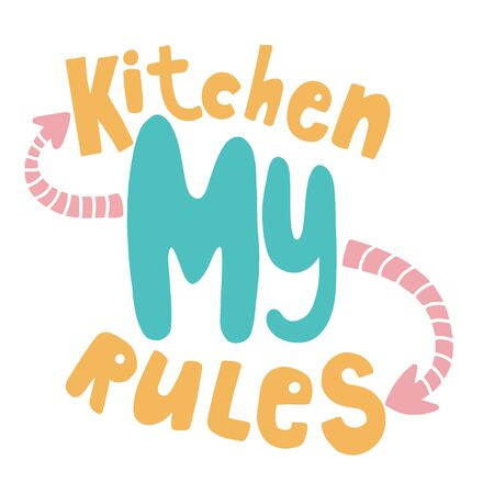 My kitchen my rule. Hand lettering. Calligraphy on a white background. Motivational phrase for poster or open. Design element.
