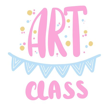 Art class. Hand lettering art inscription with brush and color ink for children art center