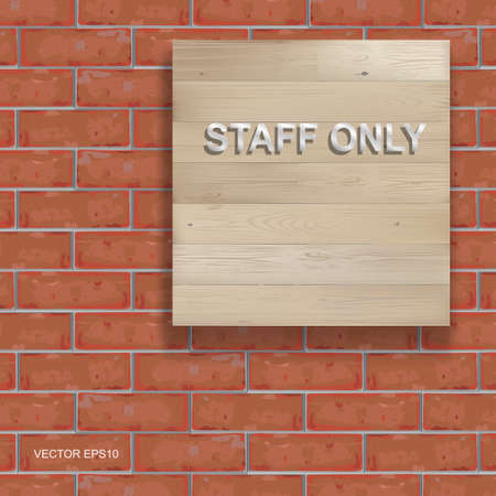 """Staff only"" text on background of wood board texture and red brick wall pattern. Vector illustration."