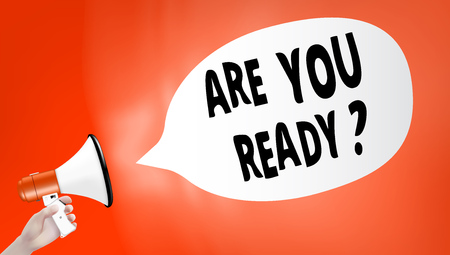 Loud Megaphone Hand With Text Are You Ready. EPS10 Vector