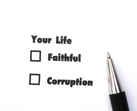 faithful: Your select is Faithful or Corruption, ink print,check box concept