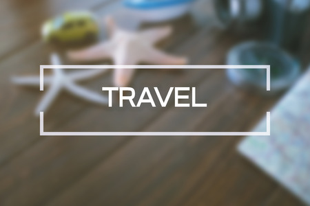 travel table with travel text on background with holiday concept.