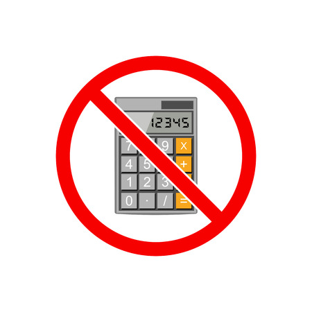 calculator money: No calculator sign. Prohibited use a calculator.