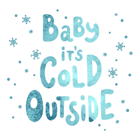 Watercolor textured inscription Baby its cold outside. Vector lettering template. Suitable for greeting cards, posters and prints. Illusztráció