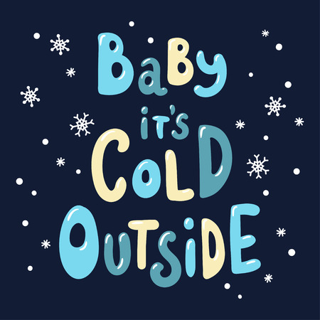 Handwritten inscription Baby its cold outside. Vector lettering template. Suitable for greeting cards, posters and prints. Illusztráció