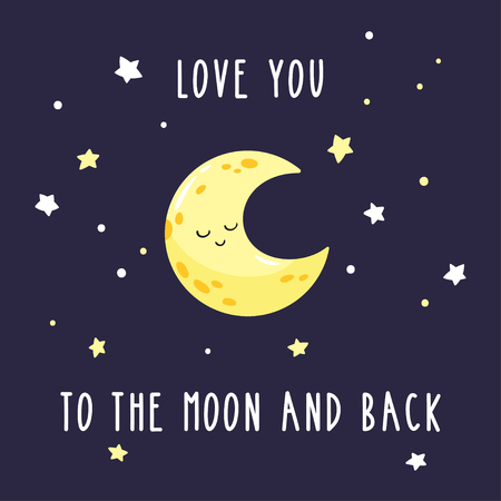 Cute cartoon crescent in the starry sky. Inscription love you to the moon and back. Bright vector illustration suitable for greeting card, poster or print on clothes.