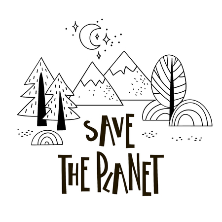 Cute mounteens and trees with inscription Save the planet in the hand drawn stile. Black and white vector illustration.