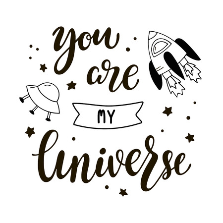 You are my universe lettering. Black and white vector illustration with inscription, rocket and flying saucer. Ilustração