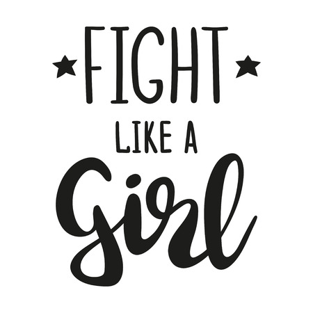 Fight like a girl hand drawn lettering. Feminist slogan. suitable for poster, print, greeting card design. Vector template.