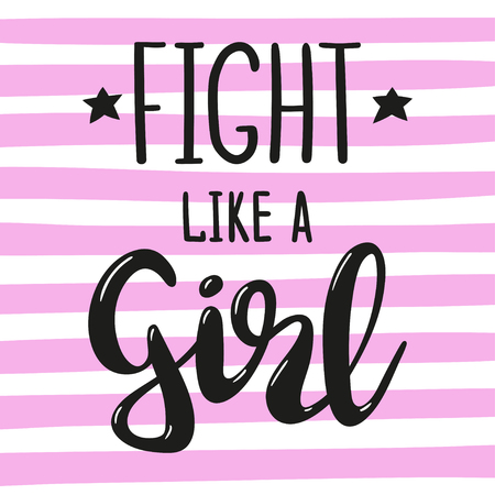 Fight like a girl hand drawn lettering on striped pink background. Feminist slogan suitable for poster design. Vector. Ilustración de vector