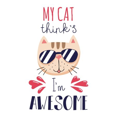 Funny muzzle of a cat in sunglasses and handwritten text. Vector illustration. 版權商用圖片 - 138645942