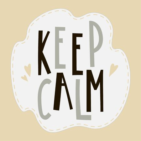 Keep calm funny hand-drawn lettering. Vector template suitable for postcard, poster or sticker.