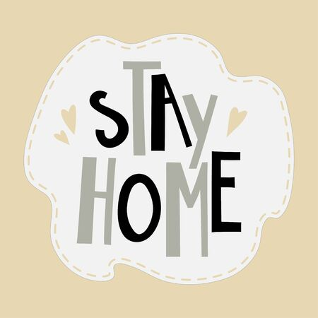 Stay home funny hand-drawn lettering. Vector template suitable for postcard, poster or sticker.