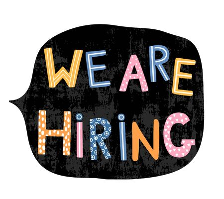 Hand written colorful letters with text - We are hiring in speech bubble in chackboard black color for creative jobs