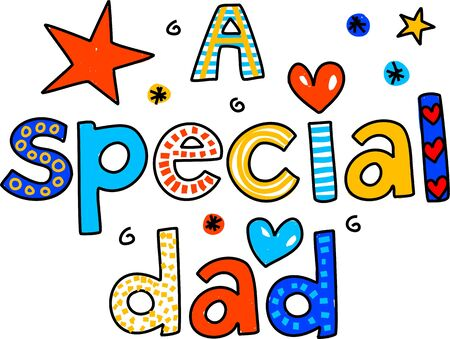 A SPECIAL DAD decorative whimsical text message.
