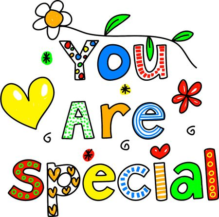 you are special: YOU ARE SPECIAL decorative text message isolated on white.