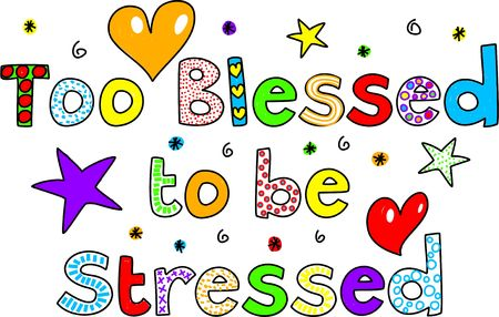 Too Blessed to be Stressed text message isolated on white. Stock Photo
