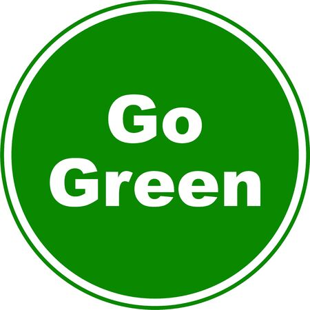 eco slogan: Sign designed to resemble a green Go sign but with the words GO GREEN. Eco friendly concept image.