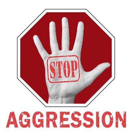 Stop aggression conceptual illustration. Open hand with text stop aggression on a white background. Global social problem