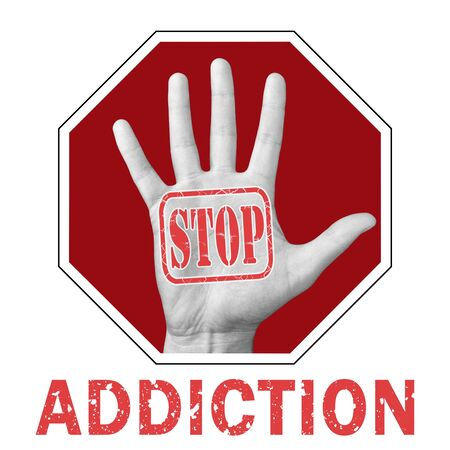 Stop addiction conceptual illustration.Open hand with stop addiction text on a white background. Global social problem