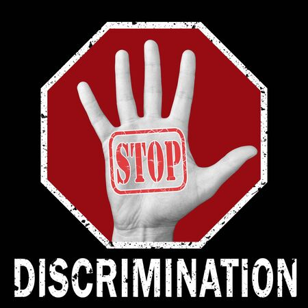 Stop discrimination conceptual illustration. Open hand with the text stop discrimination. Global social problem