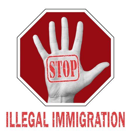 Stop illegal immigration conceptual illustration. Open hand with the text stop illegal immigration. Global social problem