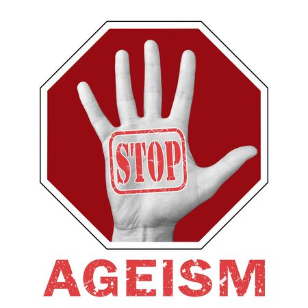 Stop ageism conceptual illustration. Open hand with the text stop ageism. Global social problem