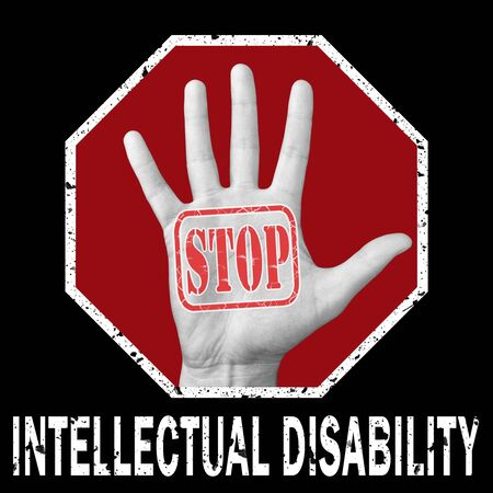 Stop intellectual disability conceptual illustration. Open hand with the text stop intellectual disability . Global social problem