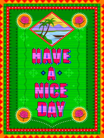 Have a Nice Day background in Indian Truck Art style Illustration