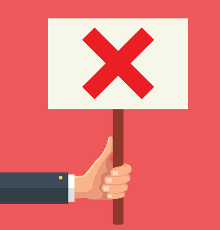protest sign: Hands holds sign with red cross. Social protest. Vector flat illustration Illustration