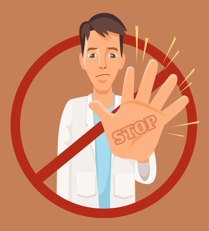 denial: Doctor character showing stop hand sign. Vector flat cartoon illustration
