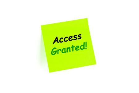 access granted: The phrase Access Granted  on a note isolated on white
