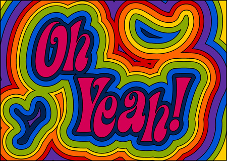 yeah: Rainbow psychedelic Oh Yeah! Groovy man!