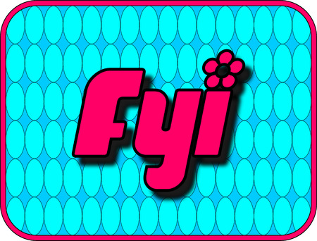 slang: A fun icon with FYI (For Your Information).