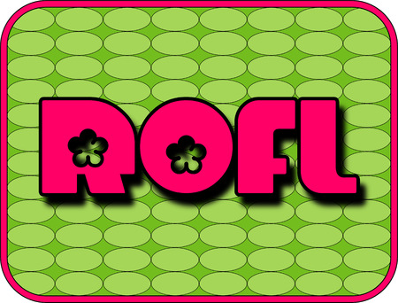 slang: A fun icon with ROFL (Roll On the Floor Laughing)