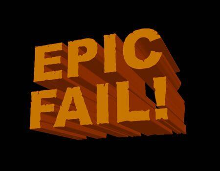 Un'immagine divertente 3D con 'Epic Fail!' in un font incrinato ed erose. Questa � una sfacciata popolare frase gergale giocatore  online per chiunque o qualsiasi cosa che sia un fallimento enorme.