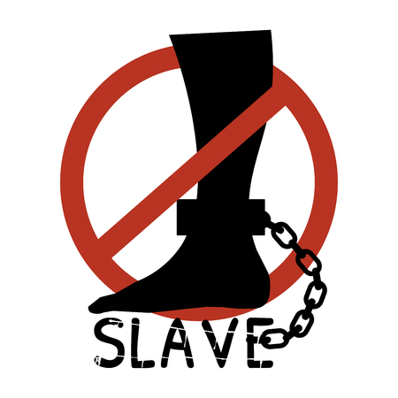 Vector silhouette of the leg in chains. A foot chained to the word slave. A sign against slavery. International Day for the Abolition of Slavery.  Illustration