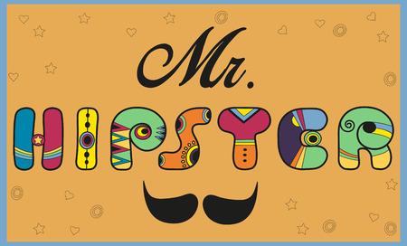 mr: Inscription Mr. Hipster. Colored  letters. Vector Illustration Illustration