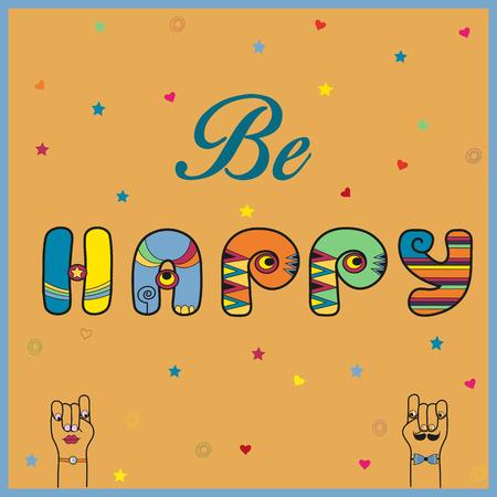 Inschrift Be Happy. Hippy Letters. Vektor-Illustration