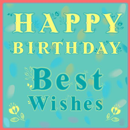 best wishes: Inscription Happy Birthday Best Wishes. Delicate letters with floral pattern and watercolor background.