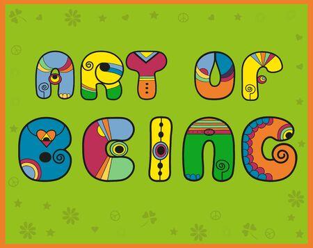 hippy: Inscription Art of Being. Hippy Letters. Vector Illustration Illustration