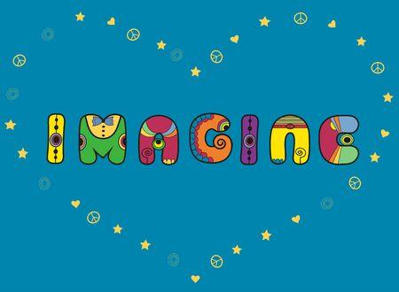 hippy: Inscription Imagine. Hippy Letters Illustration