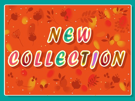 new collection: New collection inscription. Orange background. Watercolor letters. Unusual artistic font. Fall flowers and plants.